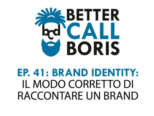 Better Call Boris Episodio 41: La Brand Identity