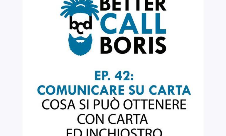 Better Call Boris episodio 42: Comunicare su carta