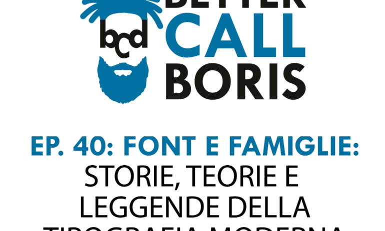Better Call Boris Episodio 40: I font, storia e teoria