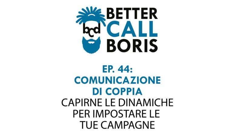 Better Call Boris episodio 44: La comunicazione a coppie