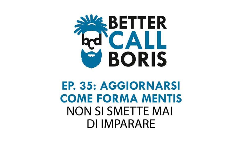 Better Call Boris - Aggiornarsi come forma mentis