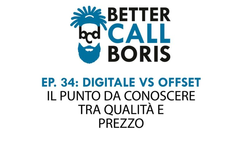 Better Call Boris episodio 34: Differenza tra stampa digitale ed offset