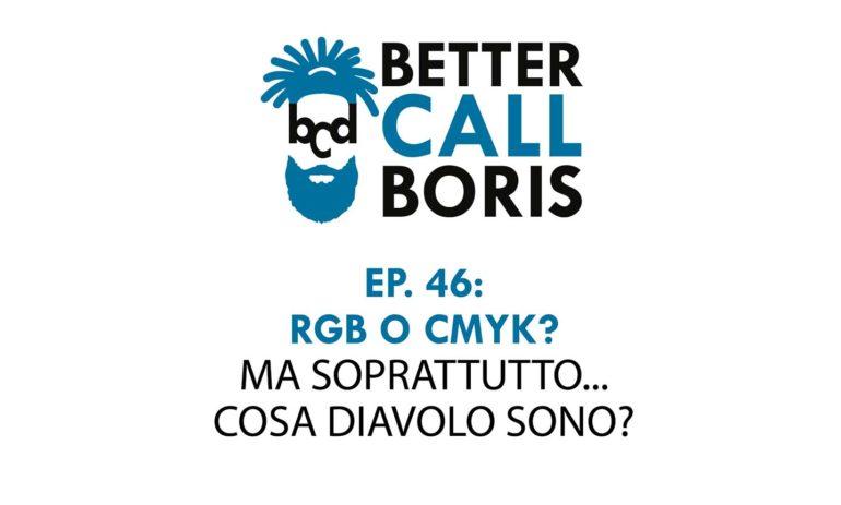 Better Call Boris episodio 46: La differenza tra RGB e CMYK
