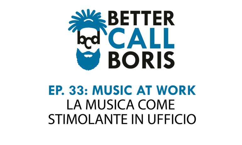 Better Call Boris episodio 33 – La musica e il lavoro
