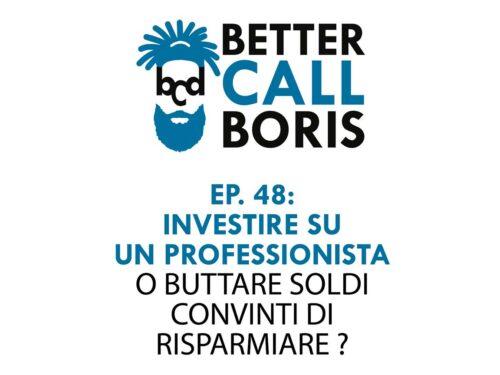 Better Call Boris episodio 48 – Perchè affidarsi ad un professionista.