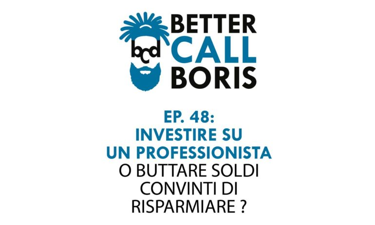 Better Call Boris episodio 48 – Perchè affidarsi ad un professionista.