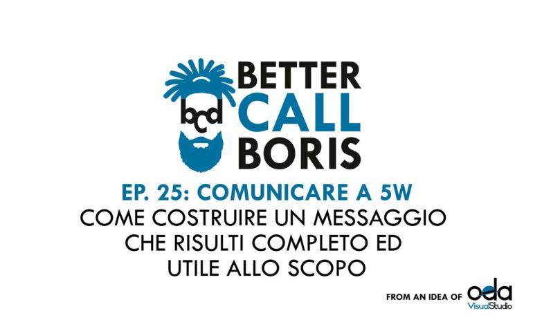 Better Call Boris episodio 25: Comunicare a 5W