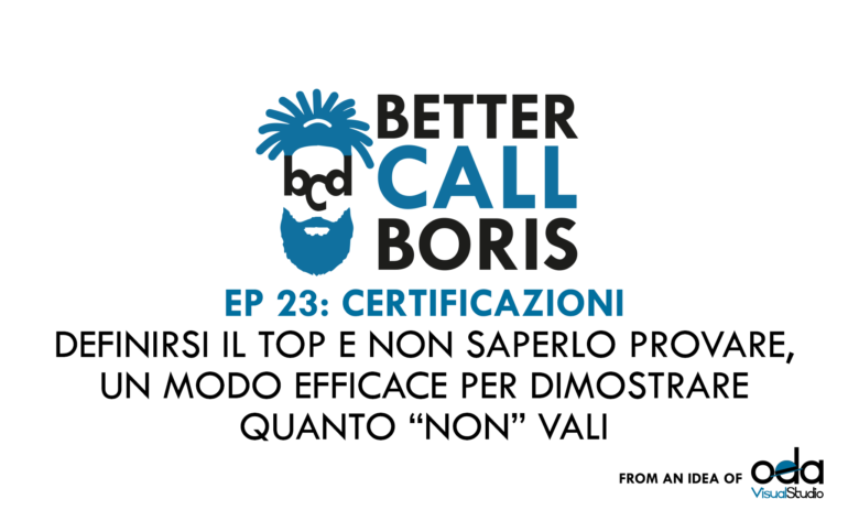 Better Call Boris episodio 23: Certificazioni e comunicazione