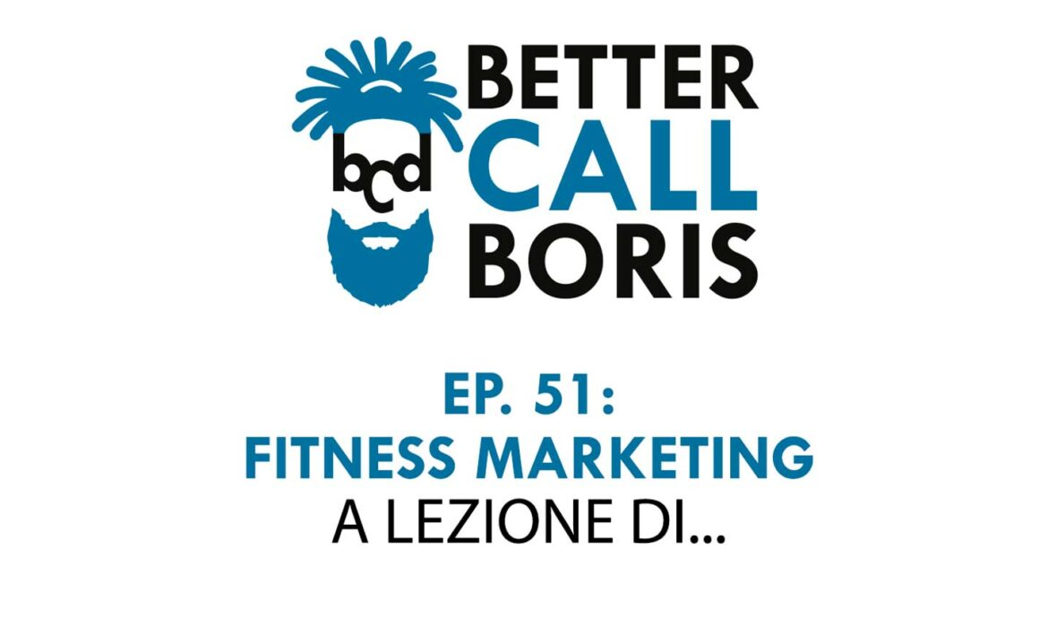 Better Call Boris Episodio 51: Social e fitness, impariamo da…