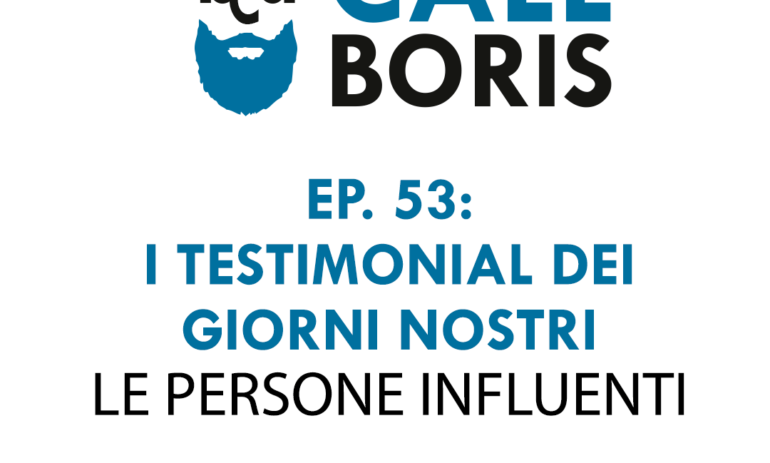 Better Call Boris episodio 53: Chi sono gli influencer