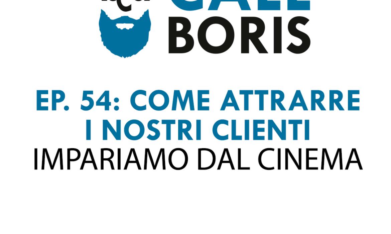 Better Call Boris episodio 54: La pubblicità e il cinema