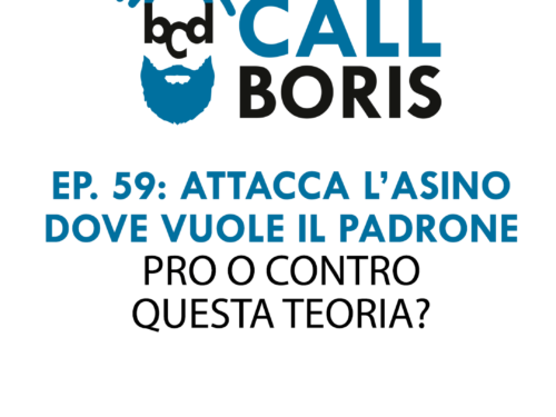 Better Call Boris episodio 59 – Attacca l'asino dove vuole il padrone