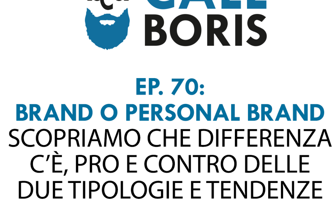 Better Call Boris episodio 70 – Branding e Personal Branding