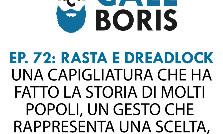 Better Call Boris episodio 72: Dreadlocks e Rastafari